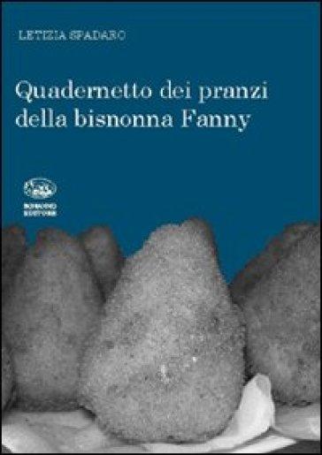 Quadernetto dei pranzi della bisnonna Fanny - Letizia Spadaro  
