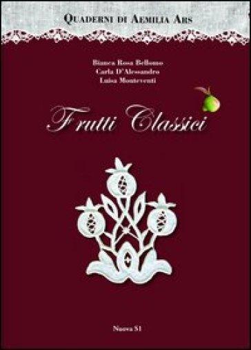 Quaderni di Aemilia Ars. Frutti classici - Bianca Rosa Bellomo |