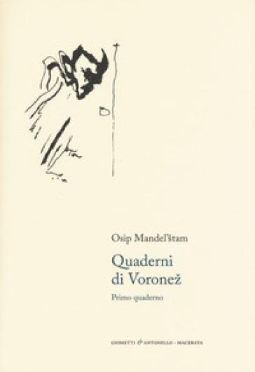 Quaderni di Voronez. Primo quaderno. Testo russso a fronte - Osip Mandel'Stam |