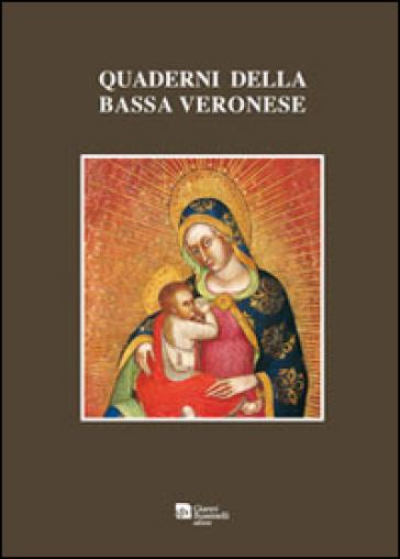Quaderni della bassa veronese (2013). 4. - B. Chiappa |