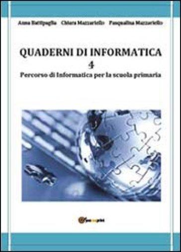 Quaderni di informatica. 4. - Anna Battipaglia | Thecosgala.com