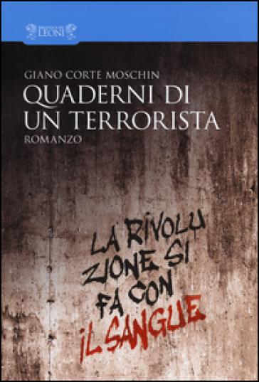 Quaderni di un terrorista - Giano Corte Moschin | Kritjur.org
