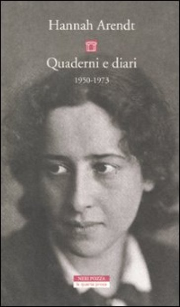 Quaderni e diari 1950-1973 - Hannah Arendt | Jonathanterrington.com