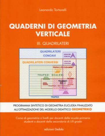 Quaderni di geometria verticale. 3: Quadrilateri