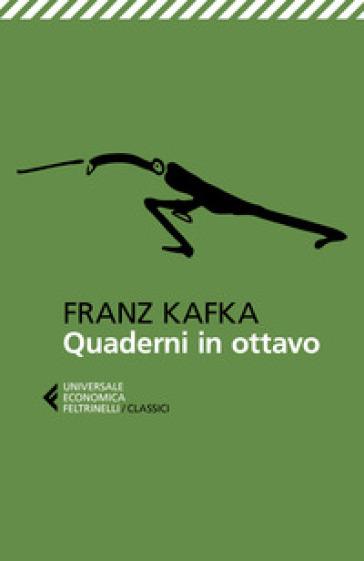 Quaderni in ottavo - Franz Kafka  