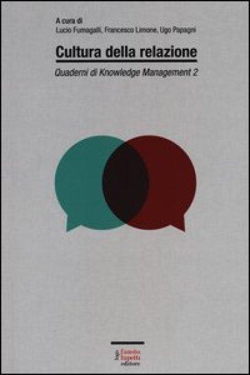 Quaderni di knowledge management. 2.Cultura della relazione - L. Fumagalli  