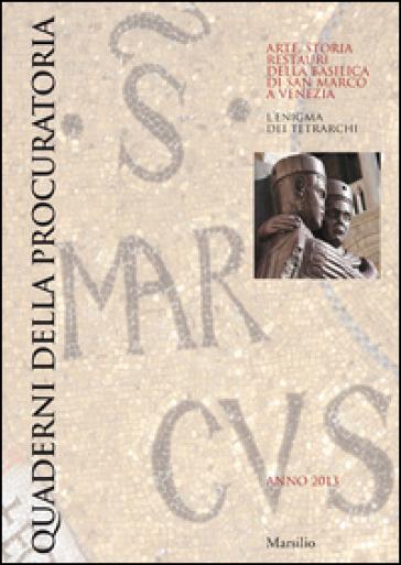 Quaderni della procuratoria. Arte, storia, restauri della basilica di San Marco a Venezia (2013). 8.