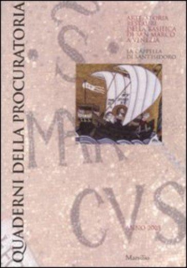 Quaderni della procuratoria. Arte, storia, restauri della basilica di San Marco a Venezia (2008). 3.La cappella di Sant'Isidoro