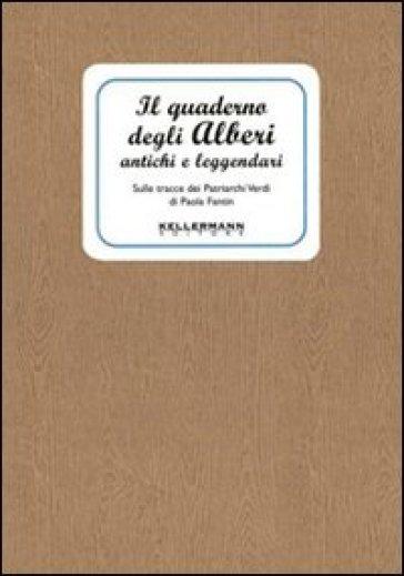Quaderno degli alberi antichi e leggenda - Paola Fantin | Rochesterscifianimecon.com