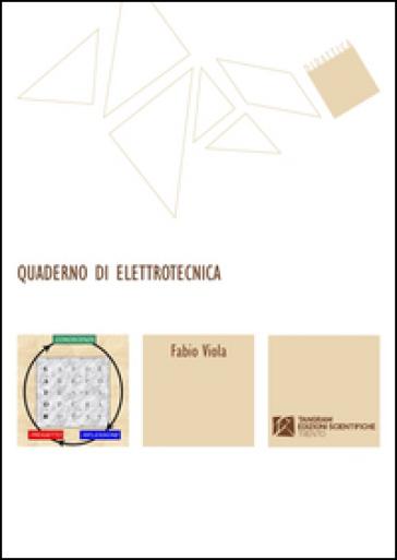 Quaderno di elettrotecnica - Fabio Viola |