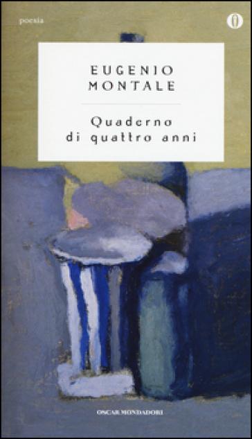 Quaderno di quattro anni - Eugenio Montale  