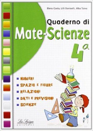 Quaderno di mate-scienze. Per la 4ª classe elementare - E. Costa |