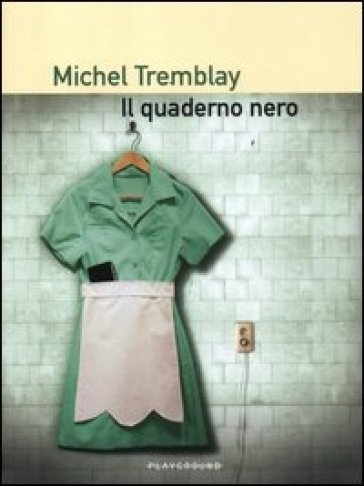 Quaderno nero (Il) - Michel Tremblay | Kritjur.org