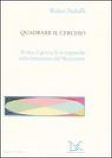 Quadrare il cerchio. Il riso, il gioco, le avanguardie nella letteratura del Novecento - Walter Pedullà |