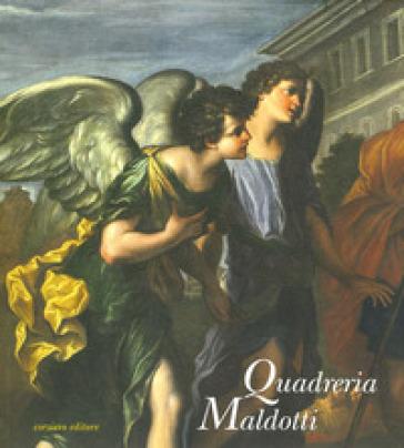 Quadreria Maldotti. Ediz. a colori - I. Cantoni  