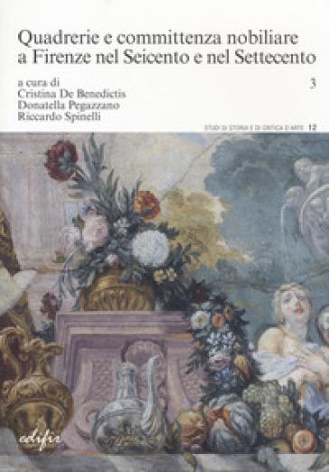 Quadrerie e committenza nobiliare a Firenze nel Seicento e nel Settecento - C. De Benedictis   Jonathanterrington.com