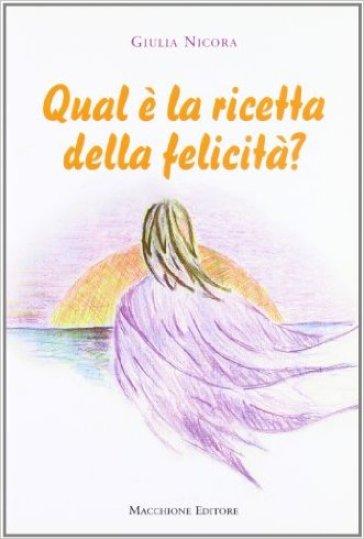 Qual è la ricetta della felicità - Giulia Nicora | Kritjur.org