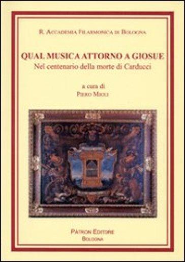 Qual musica attorno a Giosué. Nel centenario della morte di Carducci - P. Mioli pdf epub