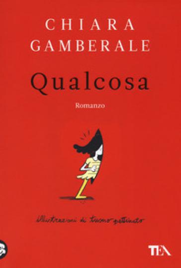 Qualcosa - Chiara Gamberale |