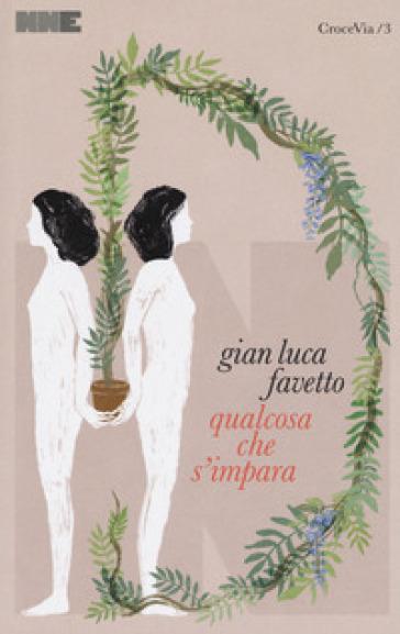 Qualcosa che s'impara - Gian Luca Favetto |