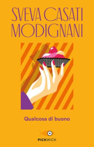 Qualcosa di buono - Sveva Casati Modignani | Thecosgala.com