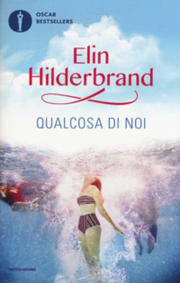 Qualcosa di noi - Elin Hilderbrand | Kritjur.org