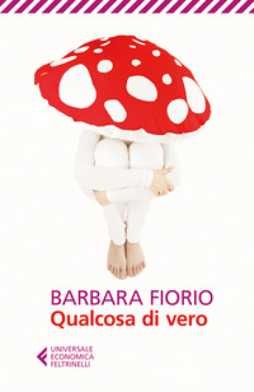 Qualcosa di vero - Barbara Fiorio |