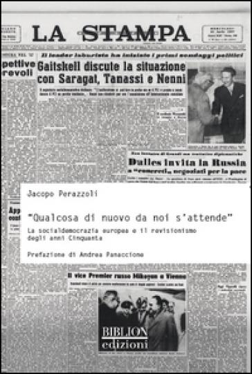 «Qualcosa di nuovo da noi s'attende». La socialdemocrazia europea e il revisionismo degli anni Cinquanta - Jacopo Perazzoli  