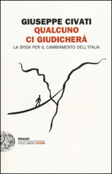 Qualcuno ci giudicherà. La sfida per il cambiamento dell'Italia - Giuseppe Civati  