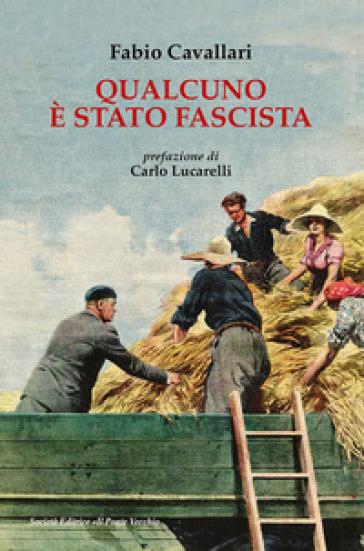 Qualcuno è stato fascista - Fabio Cavallari |