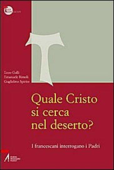 Quale Cristo si cerca nel deserto? I francescani interrogano i Padri - Guglielmo Spirito | Kritjur.org