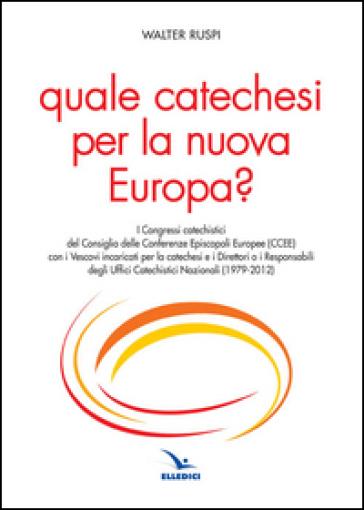 Quale catechesi per la nuova Europa? - Walther Ruspi  