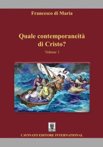 Quale contemporaneità di Cristo?. 1. - Francesco Di Maria  