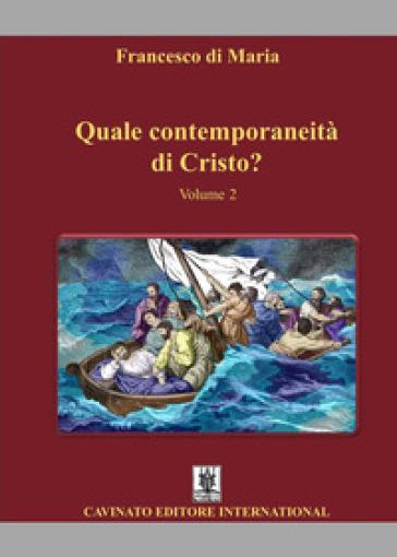 Quale contemporaneità di Cristo?. 2. - Francesco Di Maria |