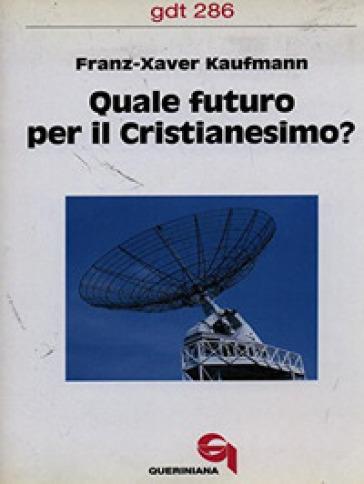 Quale futuro per il cristianesimo? - Franz-Xavier Kaufmann | Kritjur.org