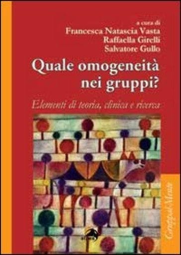 Quale omogeneità nei gruppi? Elementi di teoria, clinica e ricerca - F. N. Vasta | Ericsfund.org