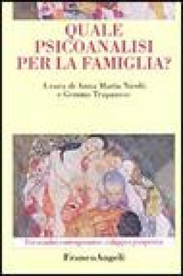 Quale psicoanalisi per la famiglia? - A. M. Nicolò |