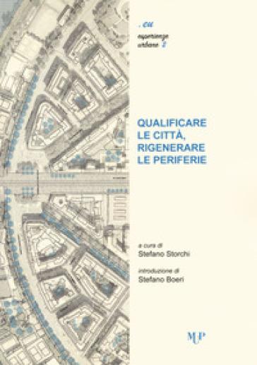 Qualificare le città, rigenerare le periferie - S. Storchi | Ericsfund.org
