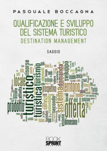 Qualificazione e sviluppo del sistema turistico. Destination management