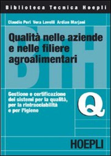 Qualità nelle aziende e nelle filiere agroalimentari. Gestione e certificazione dei sistemi per la qualità, per la rintracciabilità e per l'igiene - Claudio Peri | Thecosgala.com