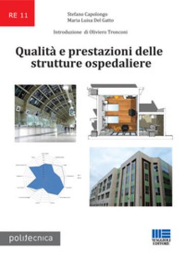 Qualità e prestazioni delle strutture ospedaliere - Stefano Capolongo | Thecosgala.com