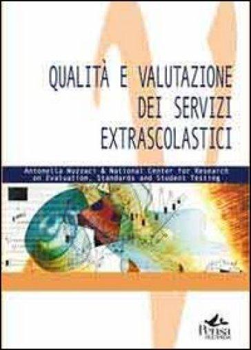 Qualità e valutazione dei servizi extrascolastici - Antonella Nuzzaci | Rochesterscifianimecon.com