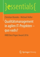 Qualitätsmanagement in agilen IT-Projekten - quo vadis?
