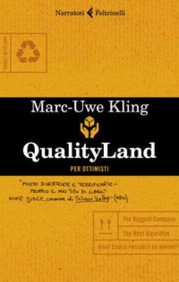 Qualityland. Per ottimisti - Marc-Uwe Kling |