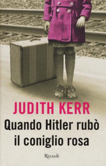 Quando Hitler rubò il coniglio rosa. Ediz. speciale - Judith Kerr |