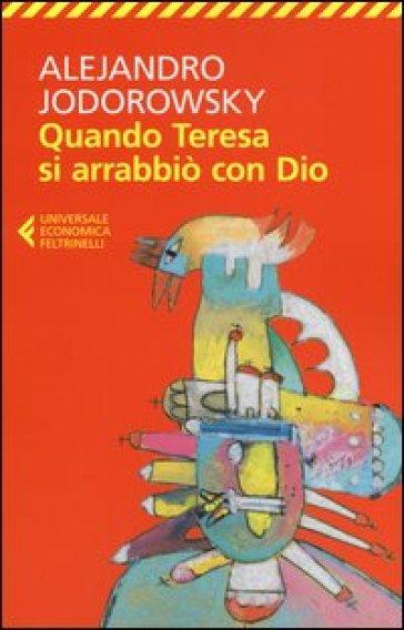 Quando Teresa si arrabbiò con Dio - Alejandro Jodorowsky |