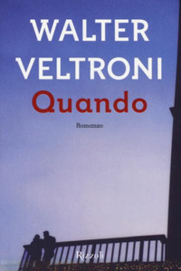 Quando - Walter Veltroni |