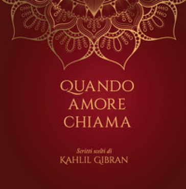 Quando amore chiama. Scritti scelti di Kahlil Gibran - Kahlil Gibran | Kritjur.org