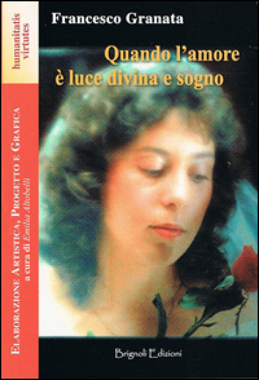 Quando l'amore è luce divina e sogno - Francesco Granata |