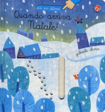Quando arriva Natale! Ediz. a colori - Gabriele Clima |